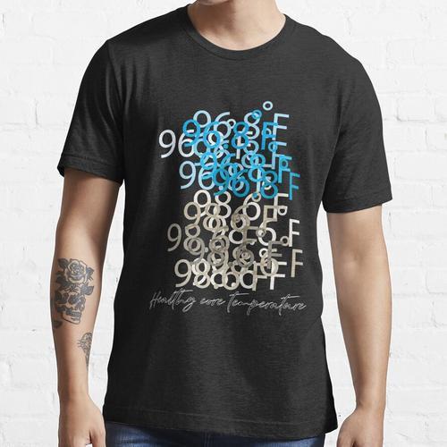 96,8 ํ F-98,6 ํ F Gesunde Kerntemperatur Essential T-Shirt