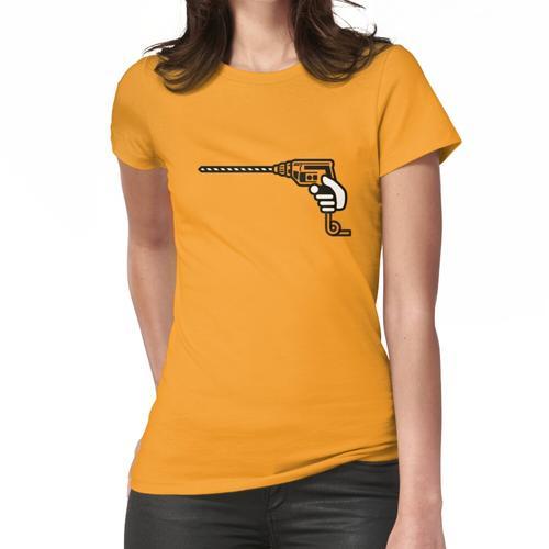 Bohren Sie mich Frauen T-Shirt