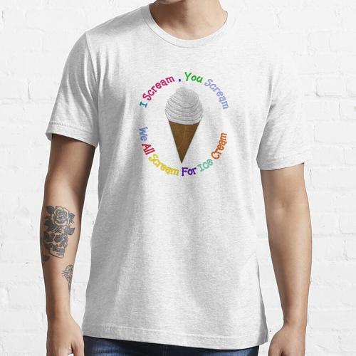 I Scream You Scream , We All Scream For Ice Cream Essential T-Shirt