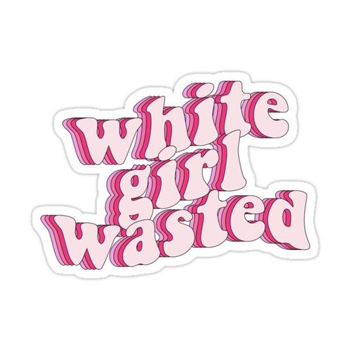 white girl wasted decal Sticker
