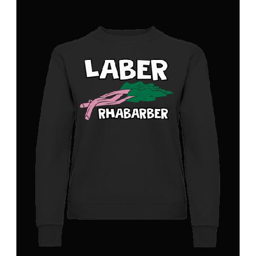 Laber Rhabarber - Frauen Pullover