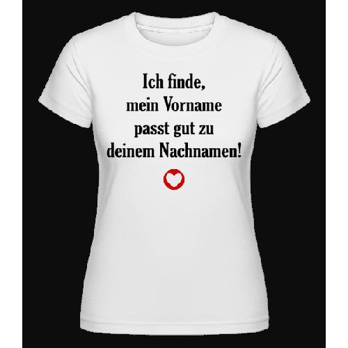 Mein Vorname - Dein Nachname - Shirtinator Frauen T-Shirt