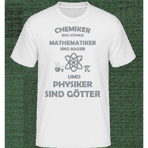 Physiker Sind Götter - Shirtinator Männer T-Shirt