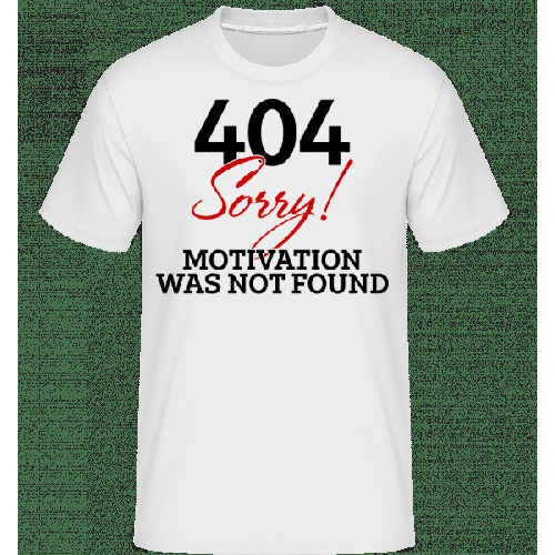404 Motivation Not Found - Shirtinator Männer T-Shirt