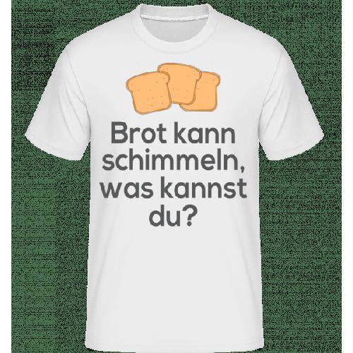 Brot Kann Schimmeln - Shirtinator Männer T-Shirt