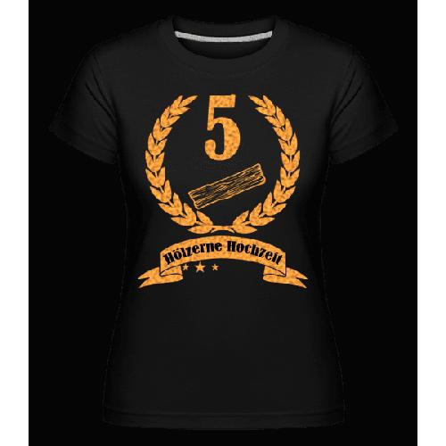 Hölzerne Hochzeit - Shirtinator Frauen T-Shirt