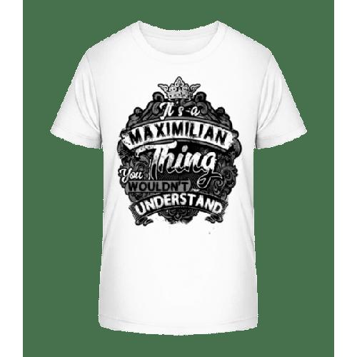 It's A Maximilian Thing - Kinder Premium Bio T-Shirt