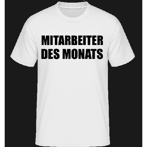 Mitarbeiter Des Monats - Shirtinator Männer T-Shirt