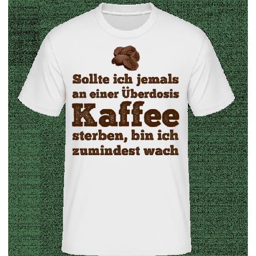 Überdosis Kaffee - Shirtinator Männer T-Shirt