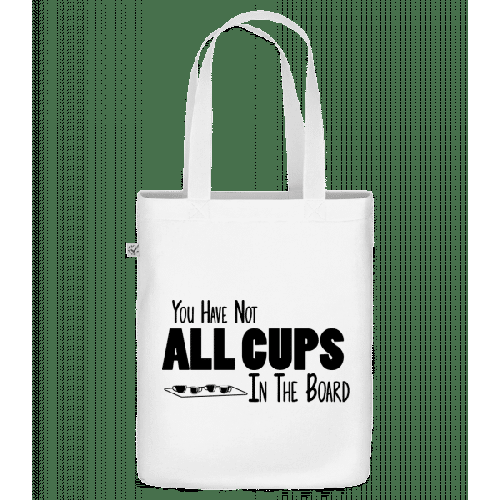 Not All Cups In The Board - Bio Tasche