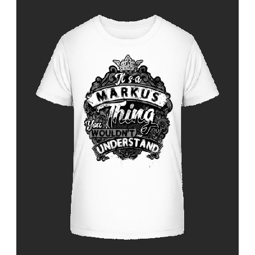 It's A Markus Thing - Kinder Premium Bio T-Shirt