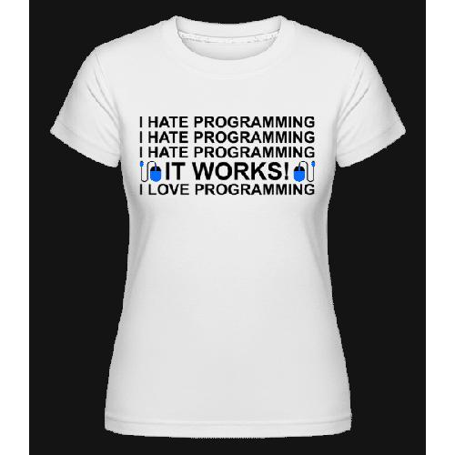 I Love Programming - Shirtinator Frauen T-Shirt