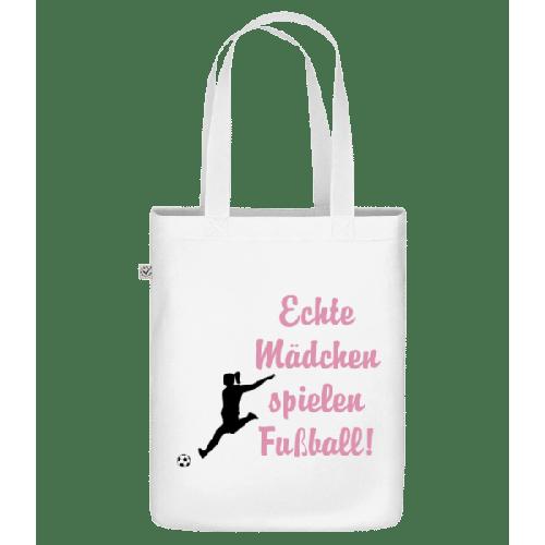 Echte Mädchen Spielen Fußball! - Bio Tasche