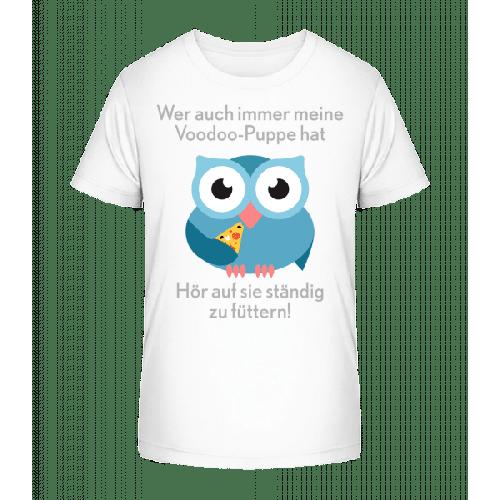Hör Auf Die Vodoo-Puppe Zu Füttern - Kinder Premium Bio T-Shirt