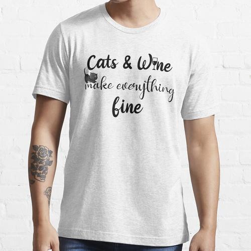 Katzen und Wein machen alles fein T-Shirt, Katzen und Wein machen alles fein T-Shi Essential T-Shirt