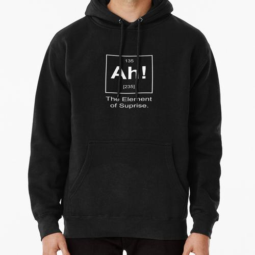 Ah! - The Element of Suprise Pullover Hoodie