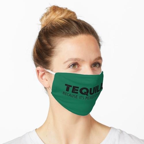 Tequila Weil es irgendwo Mexiko ist Maske