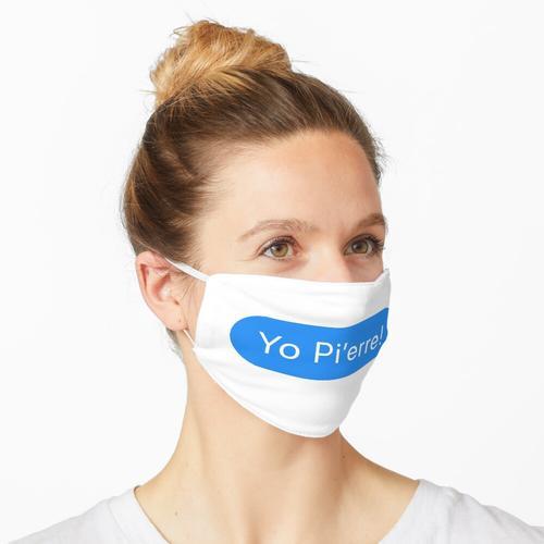 Yo Pi'erre! Imessage Maske