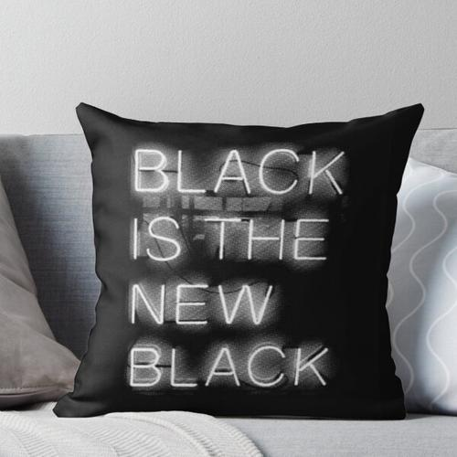 Black Is The New Black Throw Pillow