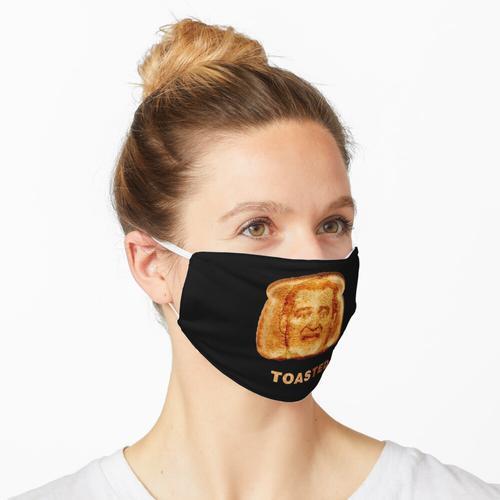 Getoastet. Maske