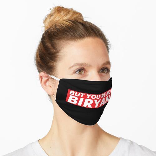 Aber du bist nicht Biryani Maske