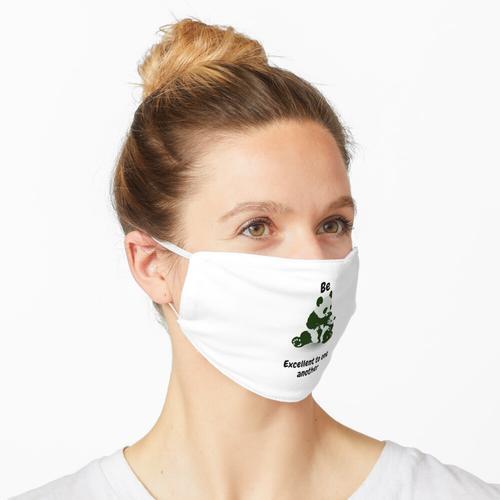Sei exzellent Maske