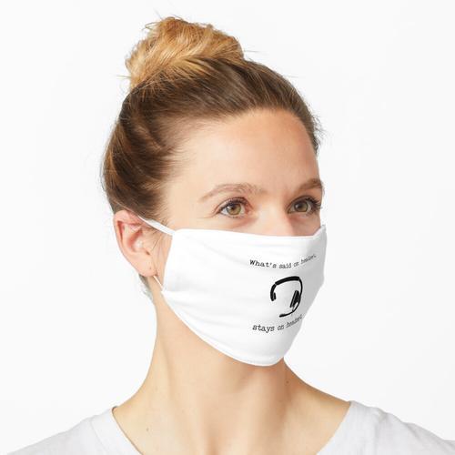 Was auf dem Headset gesagt wird, bleibt auf dem Headset Maske