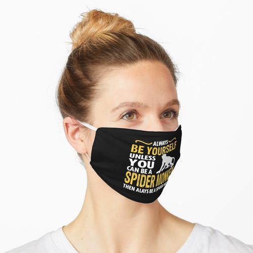 Sei immer du selbst, es sei denn, du kannst ein Klammeraffe sein, dann sei immer ein Klammeraf Maske