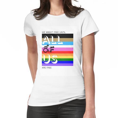 Wir sind nicht frei, bis wir alle frei sind Frauen T-Shirt