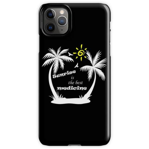 Sonnenaufgang Zitate - Sonnenaufgang ist die beste Medizin iPhone 11 Pro Max Handyhülle