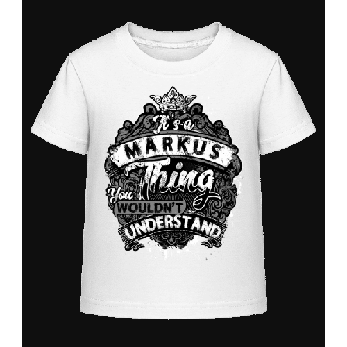 It's A Markus Thing - Kinder Shirtinator T-Shirt
