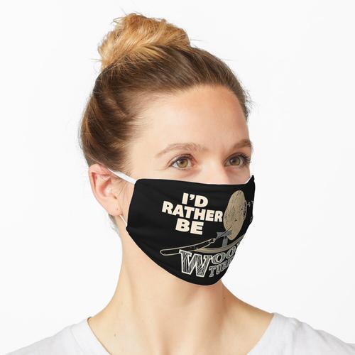 Ich würde eher Holz drehen Maske