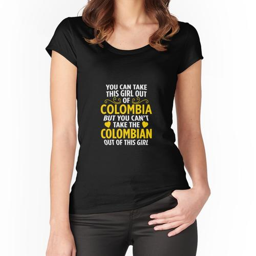 You Can Take This Girl Out Of Colombia Colombian Women's Fitted Scoop T-Shirt