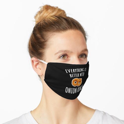 Mit Zwiebelringen ist alles besser Maske