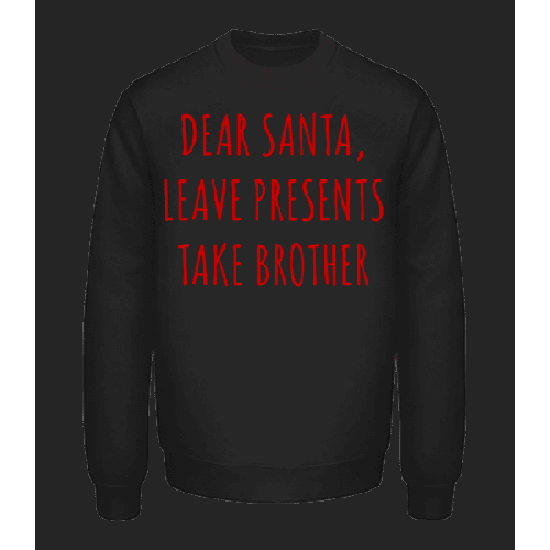 Leave Presents Take Brother - Unisex Pullover