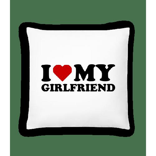 I Love My Girlfriend - Kissen