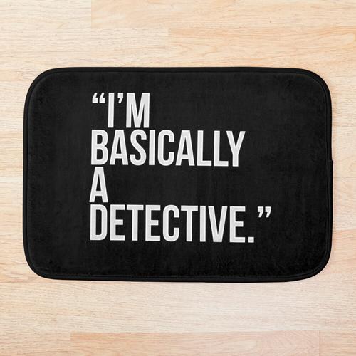 Ich bin im Grunde ein Detektiv Badematte