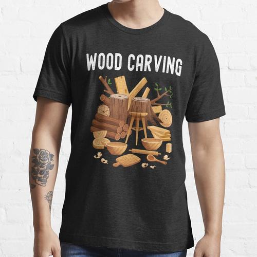Holzschnitzerei T-Shirt, Holzbearbeitung, Holzschnitzer, Zimmermann T-Shirt, Holza Essential T-Shirt