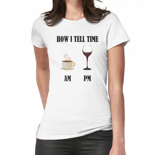 Wie ich die Zeit erzähle Kaffee Wein Frauen T-Shirt
