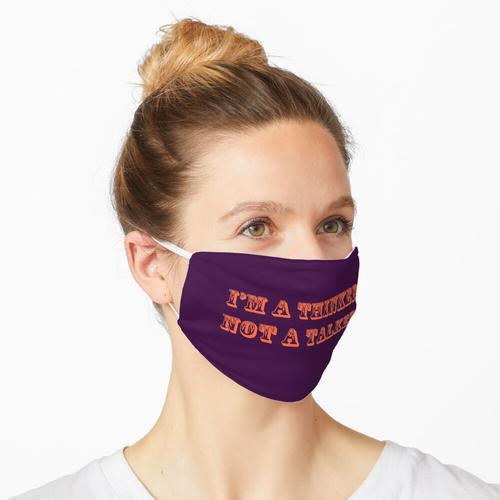 Ich bin ein Denker, kein Schwätzer Maske