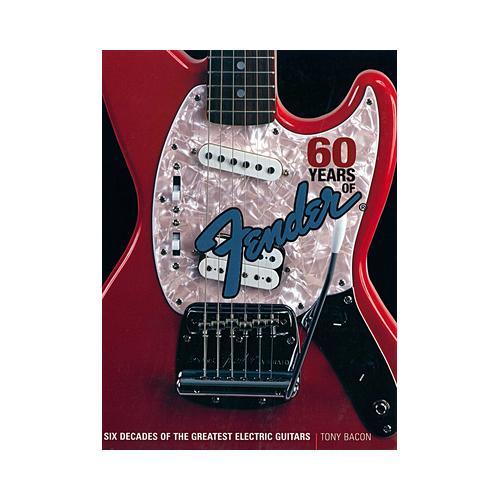 Backbeat Books 60 Years Of Fender