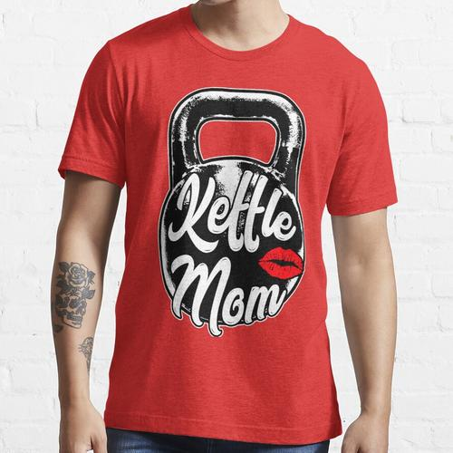 Kettlebell Kettle Mom Gym Training Essential T-Shirt