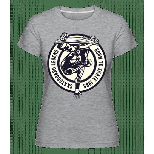 Skateboard Legend - Shirtinator Frauen T-Shirt