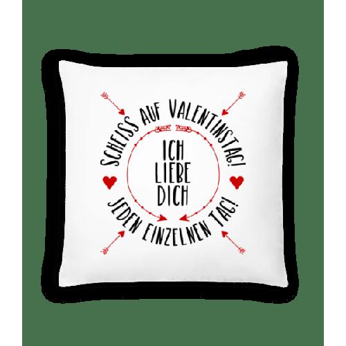 Liebe Dich Jeden Einzelnen Tag - Kissen