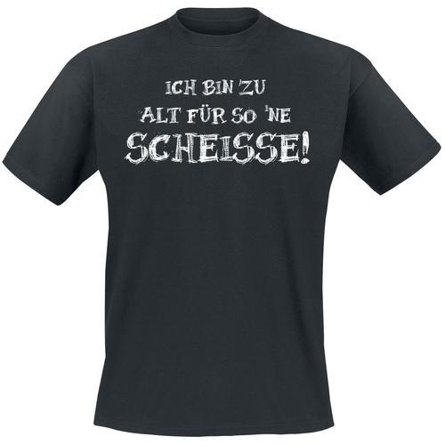 Ich bin zu alt für so 'ne Scheisse! Herren-T-Shirt - schwarz