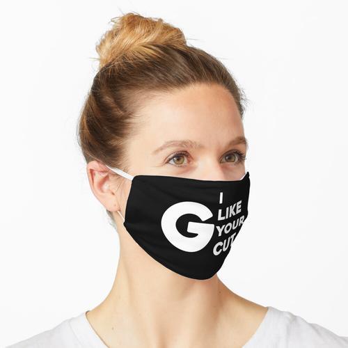 Ich mag deinen Schnitt G. Maske