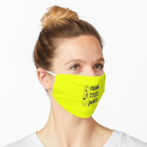 Ich denke ich erstelle ich veröffentliche - selbstbewusst Maske