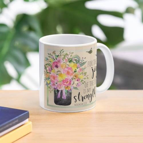 For the Joy of the Lord is my strength! Mug