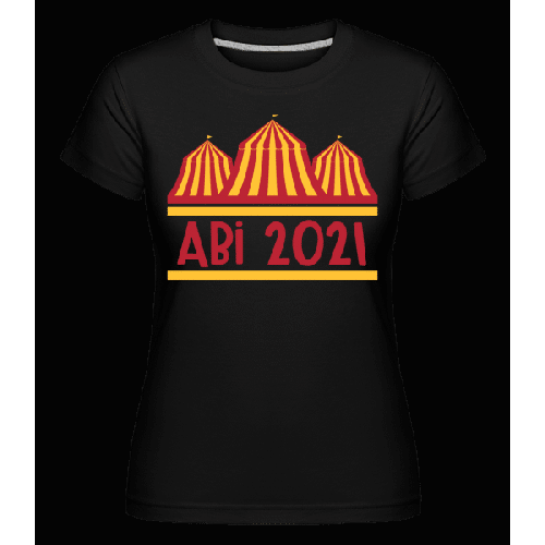 Abi Zirkus 2021 - Shirtinator Frauen T-Shirt