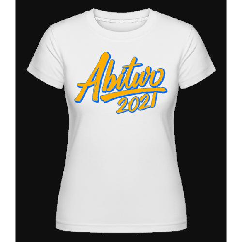 Abitur 2021 - Shirtinator Frauen T-Shirt